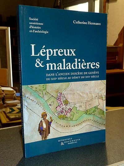 Livre ancien Savoie - Lépreux & maladières dans l'ancien Diocèse de Genève, du XIIIe siècle au... - Hermann, Catherine