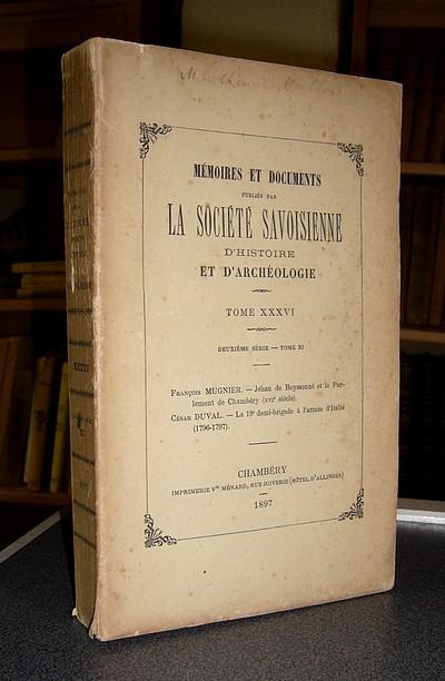 Livre ancien Savoie - Tome XXXVI, 1897, deuxième série, tome XI - Mémoires et Documents de la... - Mémoires et Documents de la Société Savoisienne d'Histoire et d'Archéologie