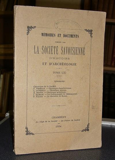 Livre ancien Savoie - Tome LXI, 1924, Mémoires et Documents de la Société Savoisienne d'Histoire... - Mémoires et Documents de la Société Savoisienne d'Histoire et d'Archéologie