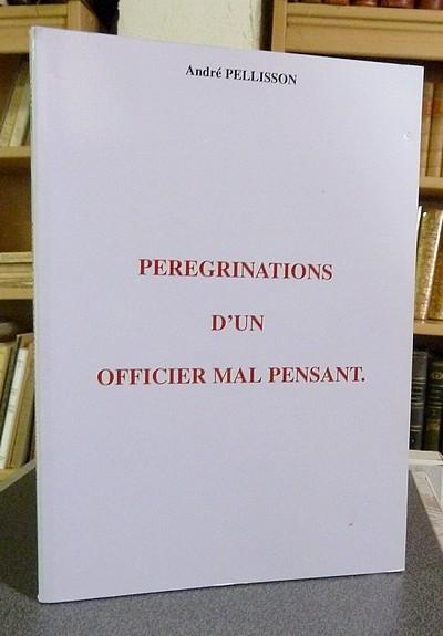 Livre ancien Savoie - Pérégrinations d'un officier mal pensant - Pellisson André
