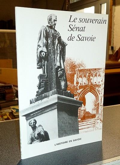 Livre ancien Savoie - Le souverain Sénat de Savoie - Buttin, Anne