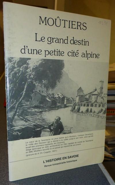 Livre ancien Savoie - Moutiers, le grand destin d'une petite cité alpine - Breche, Yves