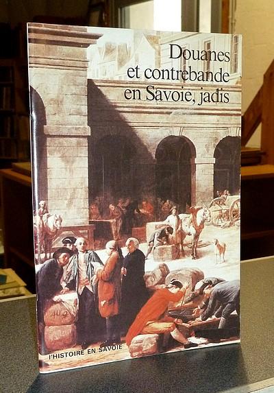Livre ancien Savoie - Douanes, gabelles et contrebande en Savoie au XVIIIe siècle - Ratti, Guido