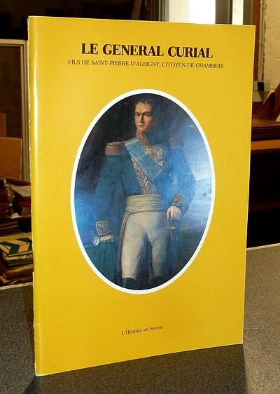 Livre ancien Savoie - Le Général Curial, fils de Saint-Pierre-d'Albigny, citoyen de Chambéry... - Messiez Maurice