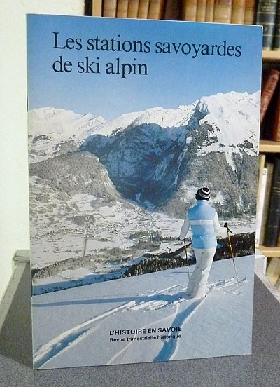 Livre ancien Savoie - Les stations savoyardes de Ski alpin (Contribution à l'histoire des sports... - Chabert, Louis & Chavoutier, Lucien