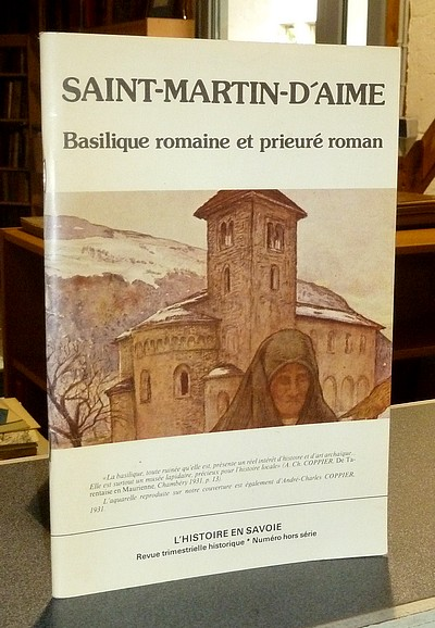 Livre ancien Savoie - Saint-Martin-d'Aime. Basilique romaine et prieuré roman - Debeauvais, Pierre