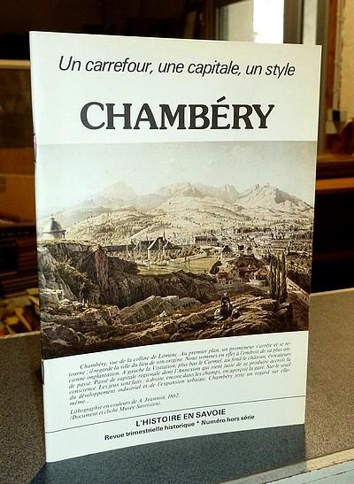 Livre ancien Savoie - Un carrefour, une capitale, un style, Chambéry - Lovie, Jacques