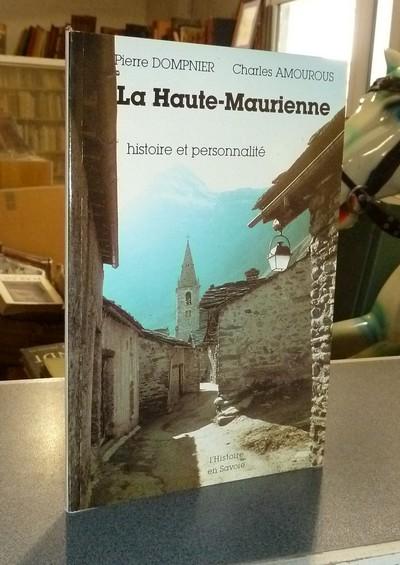 Livre ancien Savoie - La Haute-Maurienne, histoire et personnalité - Dompnier, Pierre & Amourous, Charles