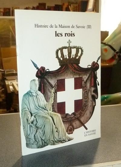 Livre ancien Savoie - Histoire de la Maison de Savoie (III) les rois (XVIIIe - XXe siècle) - Palluel-Guillard, André