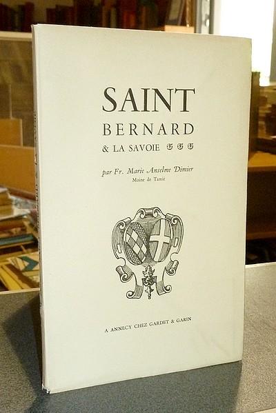 Livre ancien Savoie - Saint Bernard et la Savoie - Dimier, Moine de Tamié Frère Marie Anselme