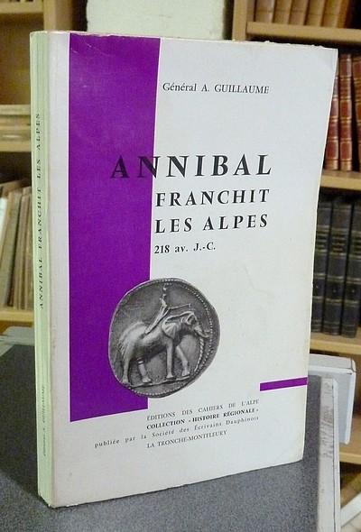 Livre ancien Savoie - Annibal franchit les Alpes, 218 avant J.-C. - Guillaume, Général A.