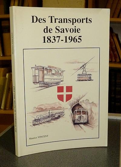 Livre ancien Savoie - Des transports de Savoie, 1837-1965. Transports en commun de l'agglomération... - Vincent, Maurice