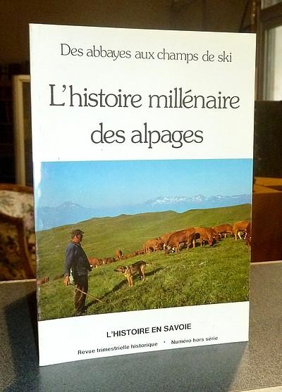 Livre ancien Savoie - L'histoire millénaires des alpages. Des abbayes aux champs de ski - Chavoutier, Abbé Lucien