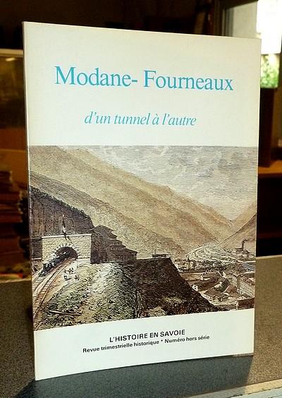 Livre ancien Savoie - Modane-Fourneaux d'un tunnel à l'autre - Buisson, Pierre & Forray, François & Jay, Marcel & Palluel-Guillard, André & Ratel, Roger