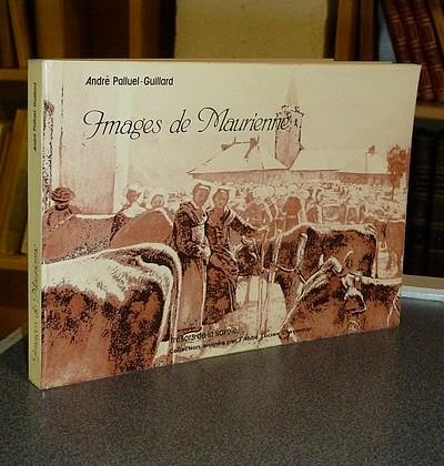 Livre ancien Savoie - Images de Maurienne - Palluel-Guillard, André