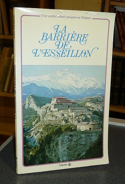 Livre ancien Savoie - Une architecture unique en France, la Barrière de l'Esseillon - Devaux Yves