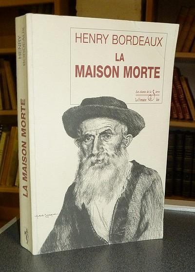 Livre ancien Savoie - La maison morte - Bordeaux Henry