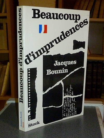 Beaucoup d'imprudences - Bounin Jacques