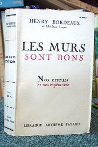 Livre ancien Savoie - Les murs sont bons. Nos erreurs et nos espérances - Bordeaux Henry