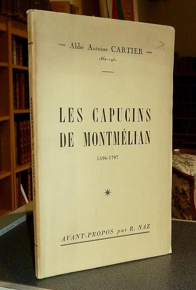 Livre ancien Savoie - Les Capucins de Montmélian 1596-1797 - Cartier (1867-1951), Abbé Antoine