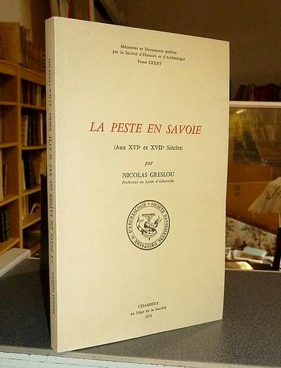 Livre ancien Savoie - La peste en Savoie (Aux XVIe et XVIIe siècles) - Greslou Nicolas