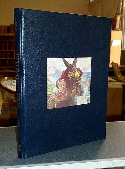 Livre ancien Savoie - De Tarentaise en Maurienne. Savoie : L'oeuvre peint Tome I - Coppier André-Charles
