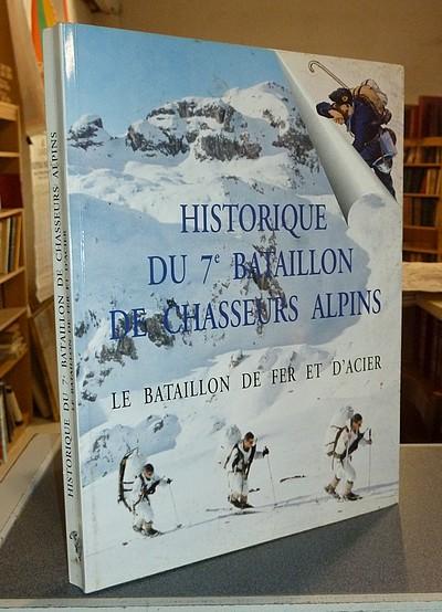 Livre ancien Savoie - Historique du 7e Bataillon de Chasseurs Alpins. Le Bataillon de Fer et d'Acier - Collectif