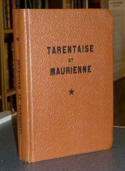 Livre ancien Savoie - Guide de Tarentaise et Maurienne. Tome I : Chaîne frontière du col du Petit... - Leclerc, Jeanne et Bernard