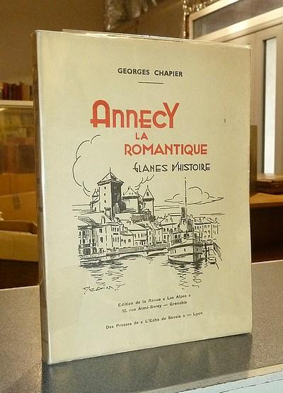 Livre ancien Savoie - Annecy la romantique. Glanes d'histoire - Chapier, Georges