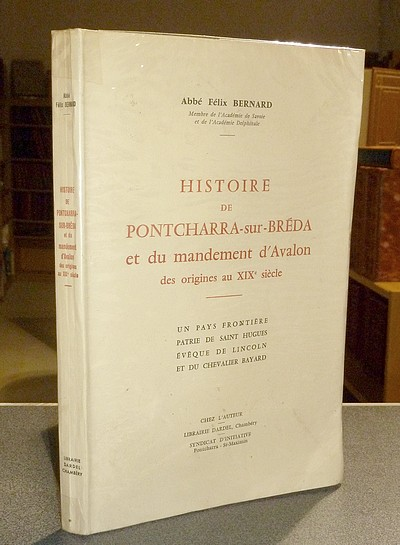 Livre ancien Savoie - Histoire de Pontcharra-sur-Bréda et du mandement d'Avalon des origines au XIXe... - Bernard, Abbé Félix