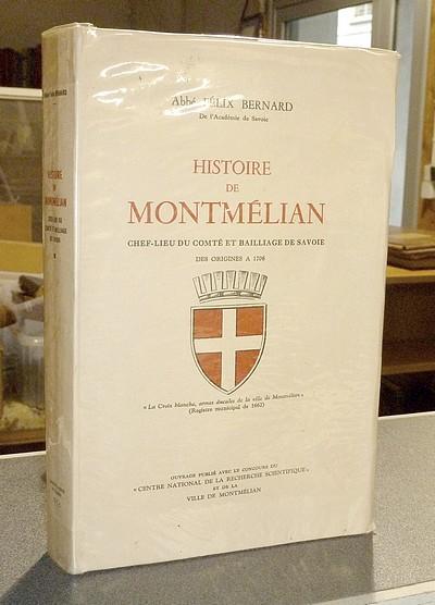 Livre ancien Savoie - Histoire de Montmélian, chef-lieu du Comté et Baillage de Savoie - Bernard, Abbé Félix