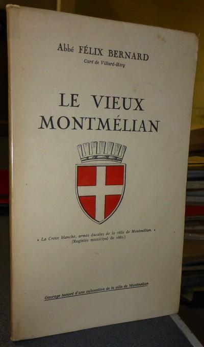 Livre ancien Savoie - Le vieux Montmélian - Bernard, Abbé Félix - Curé de Villard Héry