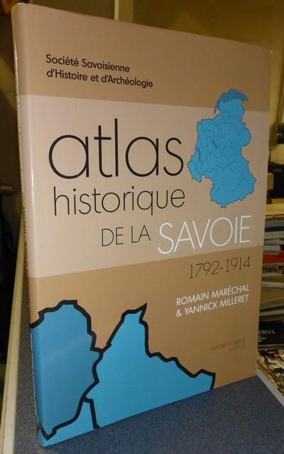 Livre ancien Savoie - Atlas historique de la Savoie 1792 - 1914 - Maréchal, Romain & Milleret, Yannick
