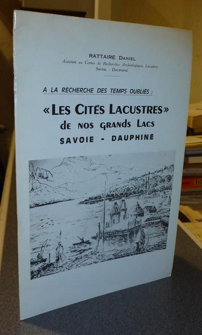Livre ancien Savoie - Les Cités lacustres de nos Grands Lacs en Savoie - Dauphiné. « À la... - Rattaire Daniel