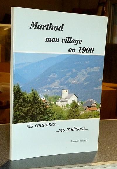 Livre ancien Savoie - Marthod, mon village en 1900. Ses coutumes... ses traditions... - Hémery Edmond