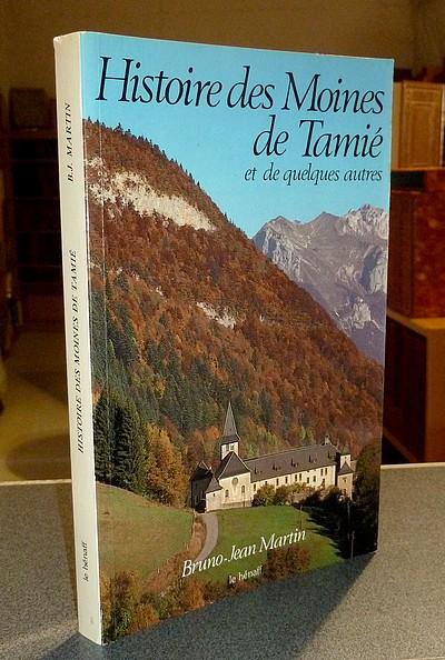 Livre ancien Savoie - Histoires des Moines de Tamié et de quelques autres - Martin, Bruno-Jean
