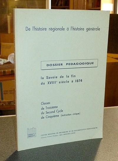 Livre ancien Savoie - Dossier pédagogique. La Savoie de la fin du XVIIIe siècle à 1974 - Demichelis & Bossavit