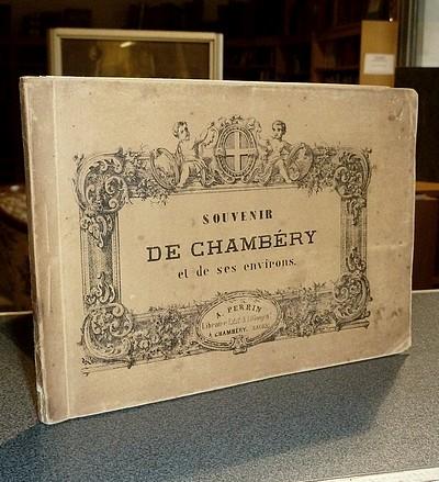 Livre ancien Savoie - Souvenir de Chambéry et de ses environs - Perrin