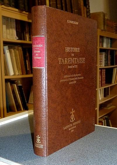 Livre ancien Savoie - Histoire de Tarentaise jusqu'en 1792. Additionnée de la plaquette consacrée... - Pascalein E.