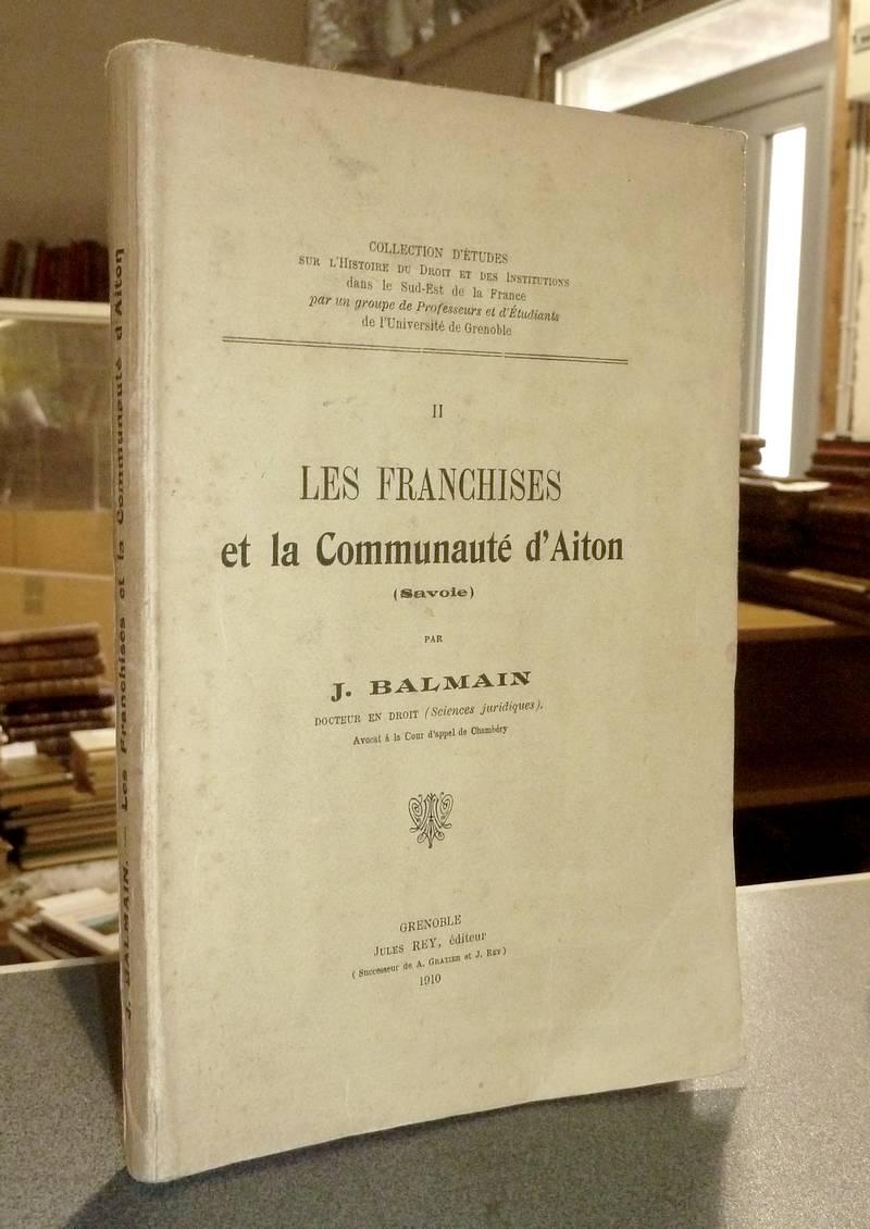 Livre ancien Savoie - Les franchises et la communauté d'Aiton (Savoie) - Balmain, J.