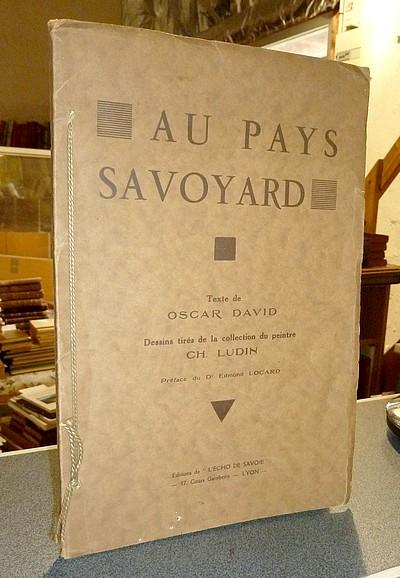 Livre ancien Savoie - Au Pays Savoyard - David, Oscar & Ludin, Ch.
