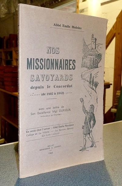 Livre ancien Savoie - Nos Missionnaires Savoyards depuis le Concordat (de 1802 à 1942) - Moleins, Abbé Émile