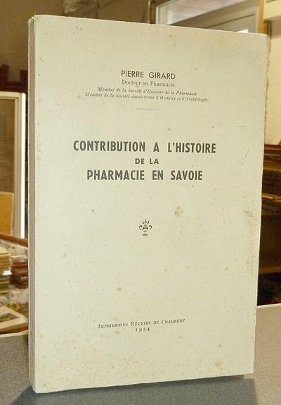 Livre ancien Savoie - Contribution à l'Histoire de la Pharmacie en Savoie - Girard Pierre
