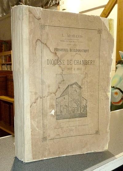 Livre ancien Savoie - Personnel Ecclésiastique du Diocèse de Chambéry de 1802 à 1893 - Morand L.