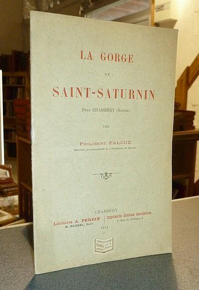 Livre ancien Savoie - La Gorge de Saint-Saturnin près Chambéry (Savoie) - Falcoz Philibert