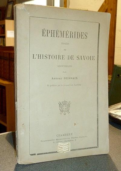 Livre ancien Savoie - Ephémérides tirées de l'Histoire de Savoie recueillies par Anthony Dessaix... - Dessaix Anthony