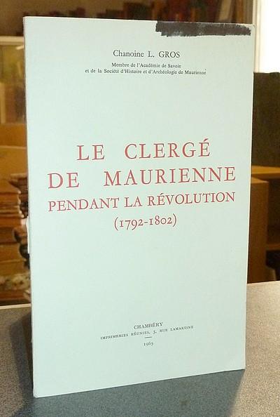 Livre ancien Savoie - La vie héroïque du Clergé (extrait de l'ouvrage « Le Clergé de Maurienne... - Gros, Chanoine L.