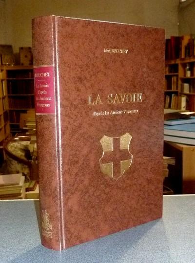 Livre ancien Savoie - La Savoie d'après les Anciens Voyageurs - Bruchet Max