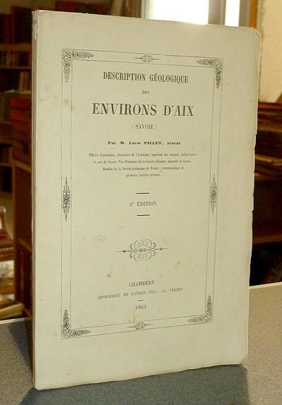 Livre ancien Savoie - Description géologique des environs d'Aix (Savoie) - Pillet (Avocat), Louis
