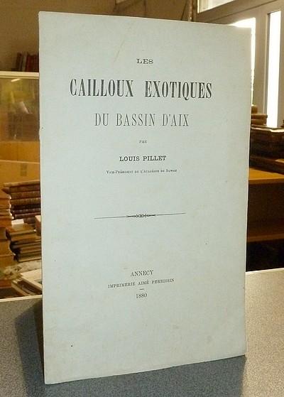 Livre ancien Savoie - Les cailloux exotiques du bassin d'Aix - Pillet Louis